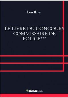 LE LIVRE DU CONCOURS COMMISSAIRE DE POLICE***
