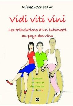 Vidi viti vini  Les tribulations d'un introverti au pays des vins - Couverture de livre auto édité