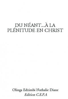 DU NÉANT...À LA PLÉNITUDE EN CHRIST