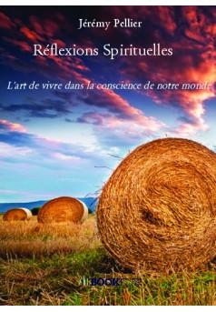 Réflexions Spirituelles - Autopublié sur Bookelis