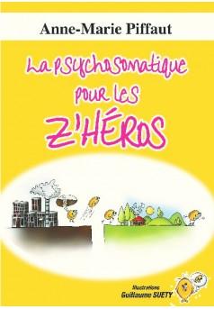 La psychosomatique pour les Z'Héros - Couverture de livre auto édité