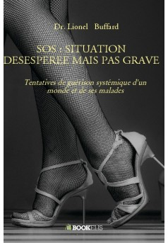 SOS : SITUATION DESESPEREE MAIS PAS GRAVE