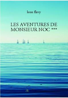 LES AVENTURES DE MONSIEUR NOC *** - Couverture de livre auto édité
