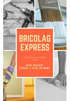Bricolagexpress guide pratique
