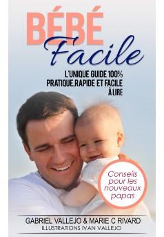 Bébé Facile Conseils pour nouveaux papas - Couverture Ebook auto édité