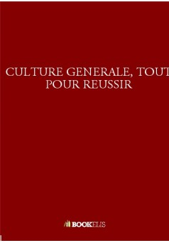 CULTURE GENERALE, TOUT POUR REUSSIR - Couverture Ebook auto édité