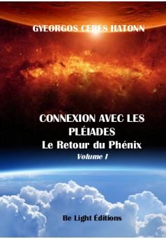 Connexion Pléiades - Le Retour du Phénix - Volume I