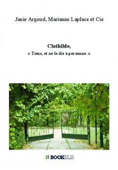 """Clothilde, """"Tiens, et ne le dis à personne."""" - Couverture de livre auto édité"""