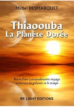 Thiaoouba, la planète dorée - Couverture de livre auto édité