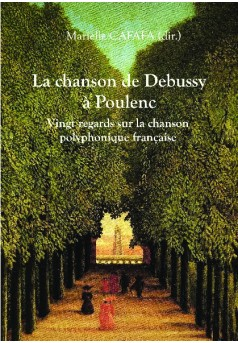 La chanson de Debussy à Poulenc