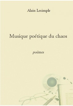 Musique poétique du chaos - Couverture de livre auto édité
