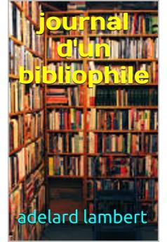 journal d 'un bibliophile - Couverture Ebook auto édité