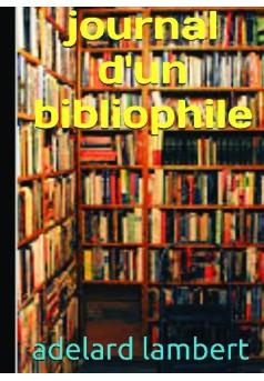 journal d un bibliophile - Couverture de livre auto édité