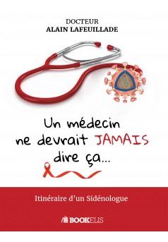 Un médecin ne devrait jamais dire ça... - Couverture Ebook auto édité