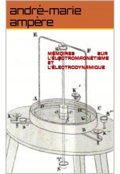 mémoires sur l'électromagnétisme  et l' électrodynamique - Couverture Ebook auto édité