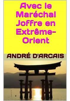 Avec le Maréchal Joffre en Extrême-Orient - Couverture Ebook auto édité