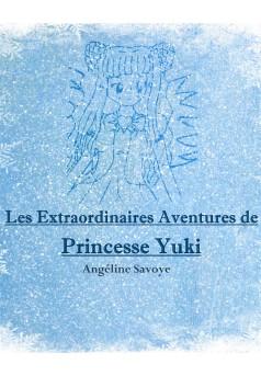 Les Extraordinaires Aventures de Princesse Yuki