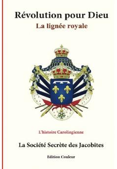 Revolution pour Dieu: la lignee royale: l'historie Carolingienne - Couverture de livre auto édité