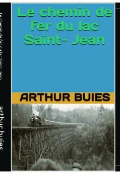 le chemin de fer du lac saint-jean - Couverture de livre auto édité