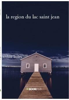 la region du lac saint jean  - Couverture de livre auto édité