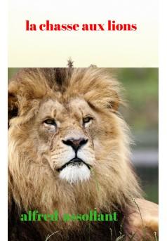 la chasse aux lions - Couverture Ebook auto édité