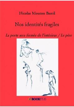 Nos identités fragiles - Couverture de livre auto édité