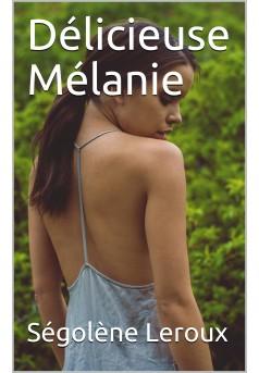 Délicieuse Mélanie