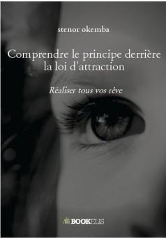 Comprendre le principe derrière la loi d'attraction