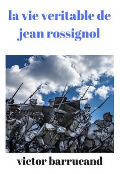 la vie veritable de jean rossignol  - Couverture Ebook auto édité