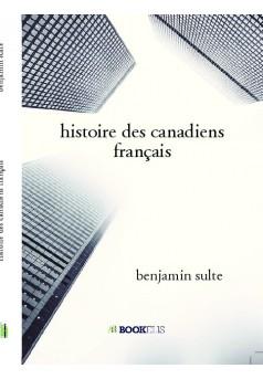 histoire des canadiens français  - Couverture de livre auto édité