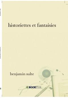 historiettes et fantaisies  - Couverture de livre auto édité