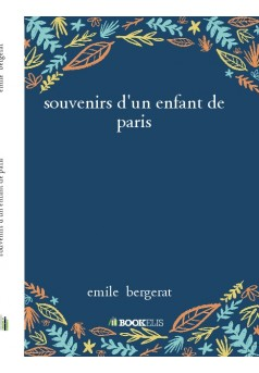 souvenirs d'un enfant de paris - Couverture de livre auto édité