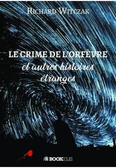 le crime de l'orfèvre et autres histoires étranges - Couverture de livre auto édité