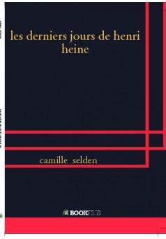 les derniers jours de henri heine - Couverture de livre auto édité