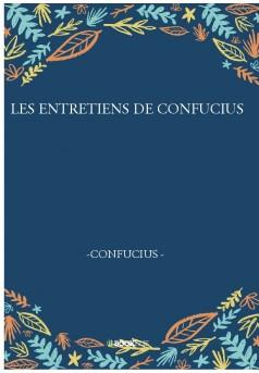 LES ENTRETIENS DE CONFUCIUS  - Couverture de livre auto édité