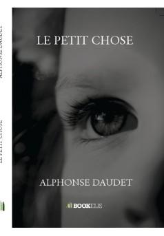 LE PETIT CHOSE - Couverture de livre auto édité