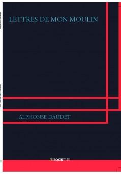 LETTRES DE MON MOULIN - Couverture de livre auto édité