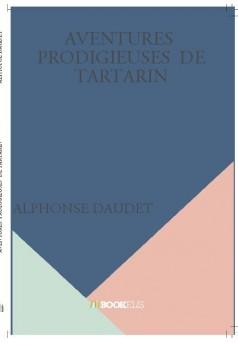 AVENTURES  PRODIGIEUSES  DE TARTARIN - Couverture de livre auto édité