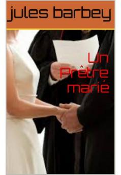 UN PRETRE MARIE - Couverture Ebook auto édité