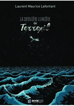 La dernière lumière de Terrexil - Couverture de livre auto édité
