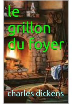 LE GRILLON DU FOYER  - Couverture Ebook auto édité