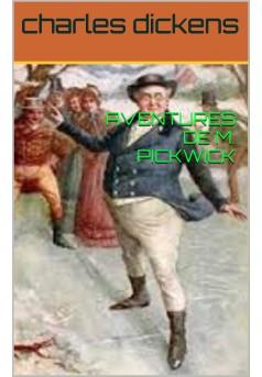 les papiers posthumes du pickwick club  - Couverture Ebook auto édité