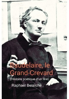 Baudelaire, le Grand-Crevard