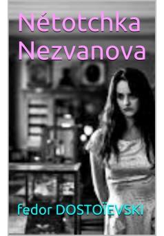 Niétotchka Nezvanova  - Couverture Ebook auto édité