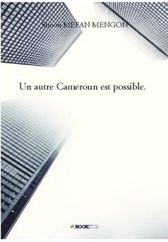 Un autre Cameroun est possible.