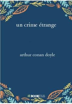 un crime étrange  - Couverture de livre auto édité