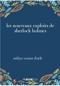 les nouveaux exploits de sherlock holmes - Couverture de livre auto édité