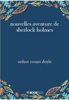 nouvelles aventure de sherlock holmes  - Couverture de livre auto édité