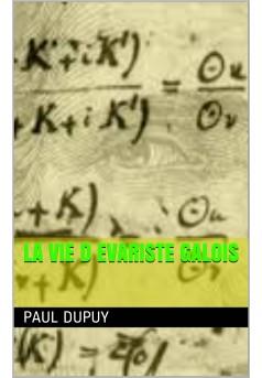 la vie d 'évariste galois  - Couverture Ebook auto édité
