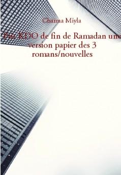 Ptit KDO de fin de Ramadan une version papier des 3 romansnouvelles